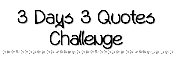 3 Day 3 Quote Challenge – Day 2